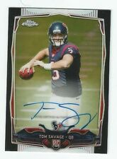 TOM SAVAGE 2014 TOPPS CHROME BLACK REFRACTOR RC ROOKIE AUTO AUTOGRAPH /25 TEXANS
