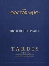 Doctor Who: TARDIS Type 40 Instruction Manual   Gavin Rymill