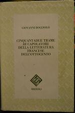 CINQUANTADUE TRAME DI CAPOLAVORI DELLA LETTERATURA FRANCESE.Bogliolo Rizzoli1991