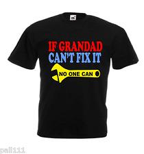 IF GRANDAD CAN'T FIX IT NO ONE CAN FANTASTIC PRESENT  BLACK T SHIRT ALL SIZES
