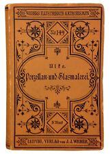 Porzellan-und Glasmalerei, 1894, Webers Illustrierte Katechismen