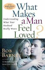 What Makes a Man Feel Loved? by Bob Barnes (2006, Paperback) **NEW
