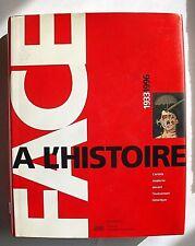 FACE a L'HISTOIRE, 1933-1996: L'ARTISTE MODERNE DEVANT L'EVENEMENT HISTORIQUE