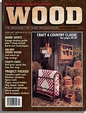 Wood - 1987, February - Band Saws, Air-Dry Green Wood, Craft a Country Classic!