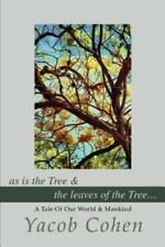 As Is the Tree: By Yacob Cohen