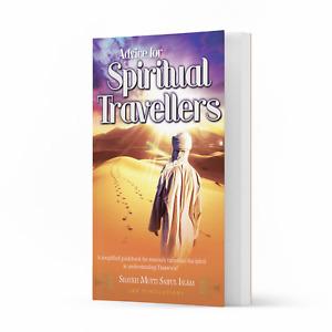 Advice for the Spiritual Travellers by Shaykh Mufti Saiful Islam
