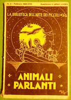 Animali parlanti  GHERARDO UGOLINI illustrazioni SOLODINI 1939 Brescia