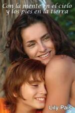 Con la Mente en el Cielo y Los Pies en la Tierra : Cómo Afrontar un Divorcio...