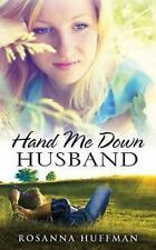 Hand Me down Husband by Rosanna Huffman (2015, Paperback)