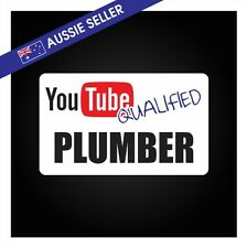Youtube Qualified PLUMBER Sticker - Tools Shed Car Decal Toolbox Copper Pipe Gas