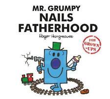 Mr. Grumpy Nails Fatherhood (Mr Men for Grown Up, Daykin, Sarah,Daykin, Lizzie,B