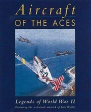 Aircraft of the Aces - Legends of World War II : Featuring the Acclaimed...