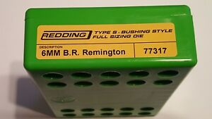 77317 REDDING TYPE-S FULL LENGTH BUSHING SIZING DIE - 6MM BR REMINGTON - NEW
