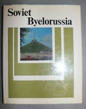 Soviet Byelorussia Book Progress Publishers Moscow 1972 in English USSR