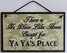 Ya Ya s Sign No Place Grandma House Home Mom Parent Best #1 Gift Welcome Flower