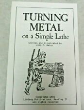 TURNING METAL ON A SIMPLE LATHE BY JOHN F. MALOY