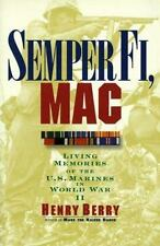 Semper Fi, Mac: Living Memories Of The U.S. Marines In WWII, Berry, Henry,068814