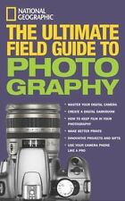 National Geographic: The Ultimate Field Guide to Photography Martin, Bob, Olsen