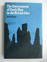 Environment of Early Man in the British Isles ... by Evans, John Gwynne Hardback