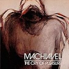 Machiavel-The Cry of Pleasure                                       Indy Release