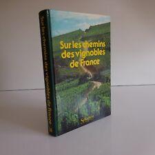 Sur les chemins des vignobles de France Sélection Reader's Digest 1984