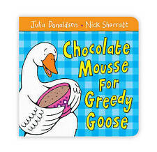 Chocolate Mousse for Greedy Goose, Donaldson, Julia, New Book