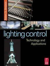 Lighting Control: Technology and Applications by Simpson, Robert