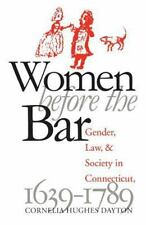 Women Before the Bar: Gender, Law, and Society in Connecticut, 1639-1789 (Paperb