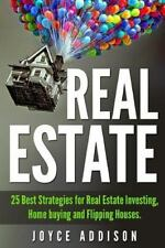 Real Estate: 25 Best Strategies for Real Estate Investing, Home Buying and Flipp