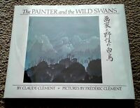 The Painter and the Wild Swans, 1st Edition, F/F, by C Clement, illus. F Clement