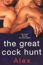 The Great Cock Hunt by Alex [2008, Gay Interest/Erotica, Quality Paperback]