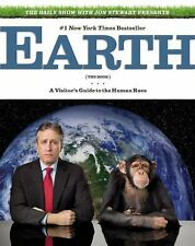 The Daily Show with Jon Stewart Presents Earth (The Book): A Visitor's Guide to