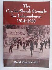 The Czecho-Slovak Struggle for Independence, 1914-1920