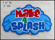 Die Cut MAKE A SPLASH Title Water Park Pad Scrapbook Page Paper Piecing CKS