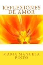 Reflexiones de Amor by Maria Manuela Pinto (2014, Paperback)