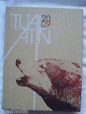 2009 TUALATIN HIGH SCHOOL YEARBOOK, TUALATIN, OREGON   UNMARKED