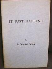 It Just Happens by Smith J. Steward