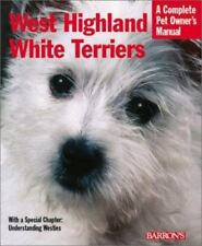 West Highland White Terriers Complete Pet Owner's Manual