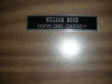 WILLIAM BOYD (HOPALONG CASSIDY) ENGRAVED NAMEPLATE FOR PHOTO/DISPLAY/POSTER