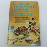 Art of American Indian Cooking by Jean Anderson; Yeffe Kimball (HC DJ, 1965)