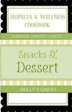 Alopecia & Wellness Cookbook: Snacks & Desserts