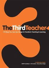 The Third Teacher : 79 Ways You Can Use Design to Transform Teaching and...