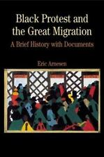 Black Protest and the Great Migration: A Brief History with Documents (The