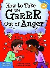 NEW How to Take the Grrrr Out of Anger (Laugh & Learn) by Elizabeth Verdick