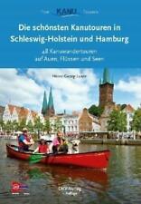 Die schönsten Kanutouren in Schleswig-Holstein und Hamburg von Heinz-Georg Luxen (2016, Taschenbuch)