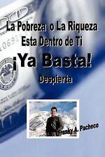 ¡Ya Basta!: La Pobreza o La Riqueza Está Dentro de Ti - Despierta (Spanish Editi