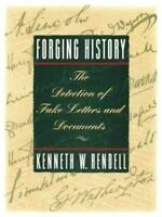 Forging History: The Detection of Fake Letters & Documents by Rendell, Kenneth