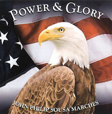 Power and Glory-John Philip Sousa Marches-Music CD- BRAND NEW & SHRINK WRAPPED-1