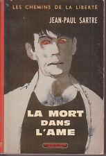 C1 Jean Paul SARTRE Les CHEMINS DE LA LIBERTE - 3 - LA MORT DANS L AME Poche
