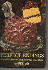 Nestles Perfect Endings Cookbook Chocolate Dessert & Beverages